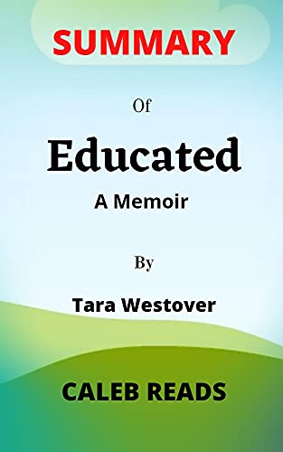 Summary of Educated by Tara Westover: A Memoir (English Edition)
