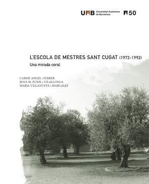 L'Escola De Mestres Sant Cugat (1972-1992). Una Mirada Coral: 5 (50 anys d'experiències UAB)