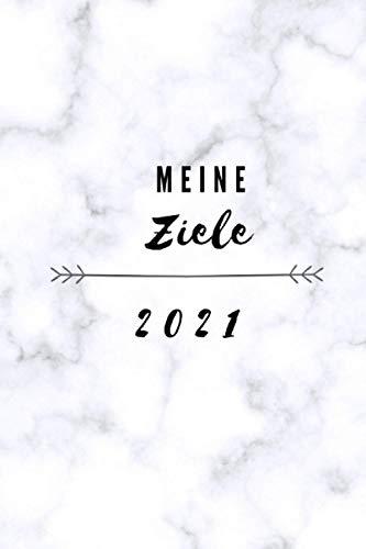 Meine Ziele 2021: Halte deine Ziele und Pläne für das neue Jahr fest