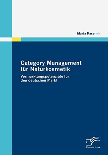 Category Management für Naturkosmetik: Vermarktungspotenziale für den deutschen Markt