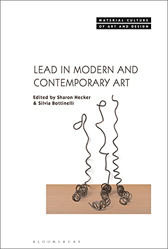 Lead in Modern and Contemporary Art (Material Culture of Art and Design) (English Edition)