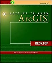 Getting to Know ArcGIS Desktop 10th (tenth) edition Text Only