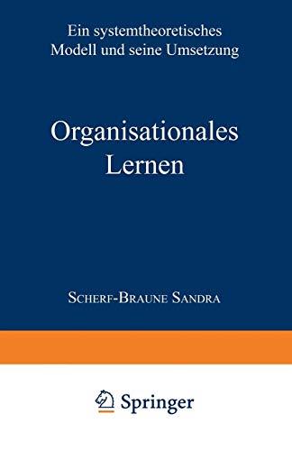 Organisationales Lernen: Ein systemtheoretisches Modell und seine Umsetzung (DUV Sozialwissenschaft)