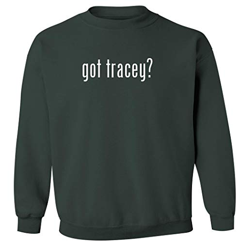 got tracey? - Men's Pullover Crewneck Sweatshirt, Military Green, X-Large