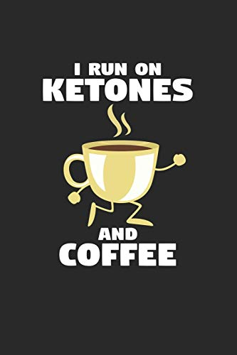 I run on ketones and coffee: 6x9 High Protein Low Carb   grid   squared paper   notebook   notes