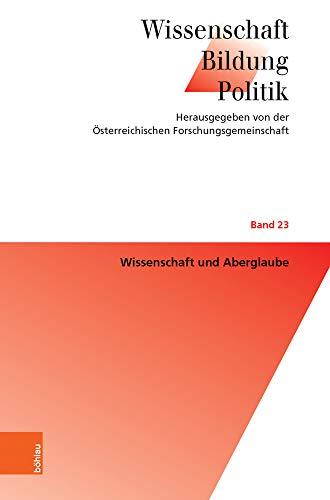 Wissenschaft und Aberglaube (Wissenschaft - Bildung - Politik, Band 23)