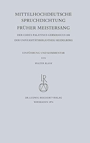 Mittelhochdeutsche Spruchdichtung – Früher Meistersang: Einführung und Kommentar (Facsimilia Heidelbergensia / Ausgewählte Handschriften der Universitätsbibliothek Heidelberg, Band 3)