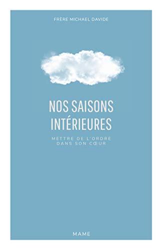 Nos saisons intérieures - Mettre de l'ordre dans son cœur (Le point spirituel) (French Edition)