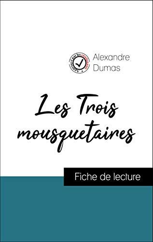 Analyse de l'œuvre : Les Trois mousquetaires (résumé et fiche de lecture plébiscités par les enseignants sur fichedelecture.fr)