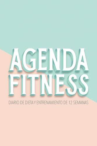Agenda fitness: Diario de dieta y entrenamiento de 12 semanas