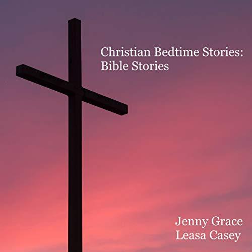 Christian Bedtime Stories: Bible Stories audiobook cover art