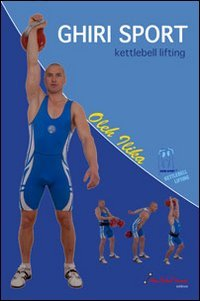 Ghiri sport. Kettlebell lifting. Con DVD