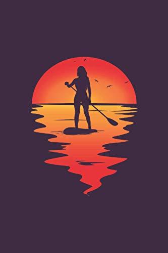 Kalender 2021 SUP board paddling Stand Up Paddle Supboard Frau im Sonnuntergang: 28.12.2020 - 02.01.2022 Kalender A5 ( 6' x 9') 130 Seiten mit ... für paddleboarding Stehpaddler Stehpaddeln