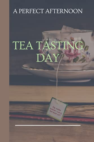 A perfect afternoon Tea Tasting Day: Take notes of teas you have tried, keep track in this personal diary of your favorite teas : name, brand, type, aroma, origin, rating, price, shop