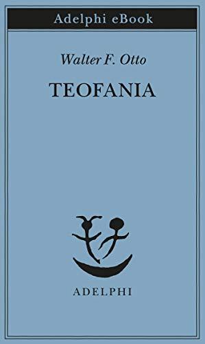 Teofania: Lo spirito della religione greca antica