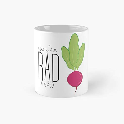 You're Rad- Radish Classic Mug - A Novelty Ceramic Cups Inspirational Holiday Gifts For Morther's Day, Men & Women, Him Or Her, Mom, Dad, Sister, Brother, Coworkers, Bestie.