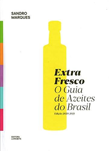 Extrafresco o guia de azeites do Brasil