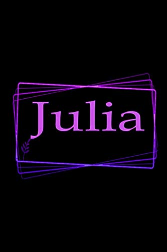 Julia, My name, my pride: Notebook, Record Thoughts, Memories, and Wisdom, Lined Notebook, 6