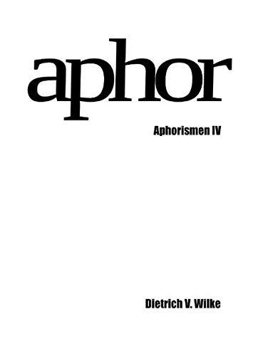 Aphor: Aphorismen IV