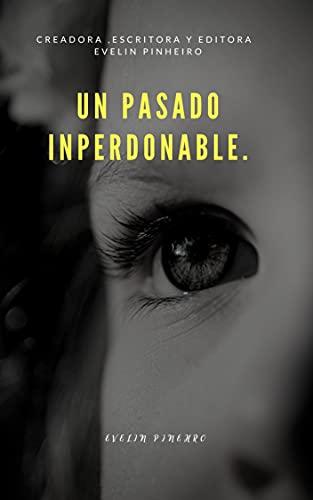 PASADO IMPERDONABLE de EVELIN PINHEIRO