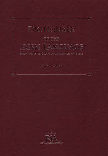 Dictionary of the Irish Language: Based Mainly on Old and Middle Irish Materials - Compact Edition