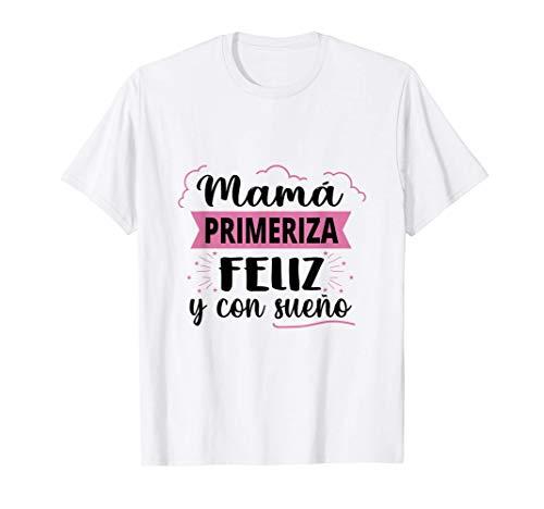 Día de la Madre Mamá Primeriza Feliz y con Sueño Premama Emb Camiseta