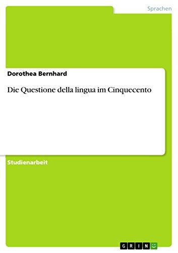 Die Questione della lingua im Cinquecento (German Edition)