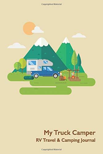 My Truck Camper RV Travel & Camping Journal (Adventure Journals & Log Books)