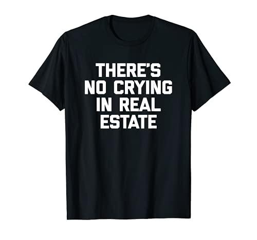 There 's No Weinen in Immobilien T-Shirt Funny Realtor Humor