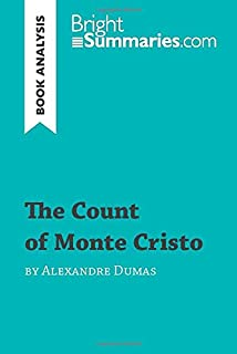 The Count of Monte Cristo by Alexandre Dumas (Book Analysis): Detailed Summary, Analysis and Reading Guide (BrightSummarie...