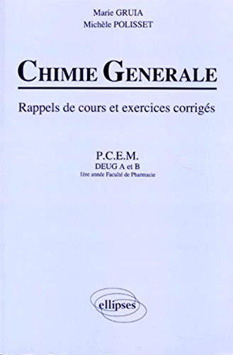 Chimie générale: Rappels de cours et exercices corrigés : P.C.E.M., D.E.U.G. A et B, 1ère année faculté de pharmacie