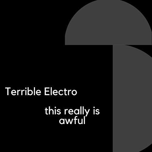 Terrible Electro