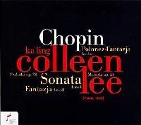 Fantasia:4 Mazurkas:6 Preludes:Sonata Op 58 by Ka Ling Colleen Lee (2009-11-10)