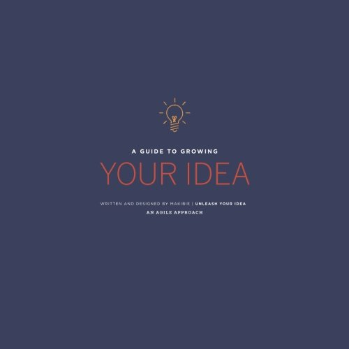 A Guide to Growing Your Idea