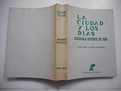La ciudad y los días. Calendario Histórico de Vigo. Edición facsimilar de la de 1960.