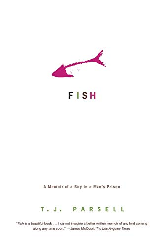 Compare Textbook Prices for Fish: A Memoir of a Boy in a Man's Prison 34516th Edition ISBN 9780786720378 by Parsell, T. J.