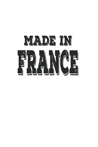 Made in France: Din A5 Born in France notebook France gift with 120 pages