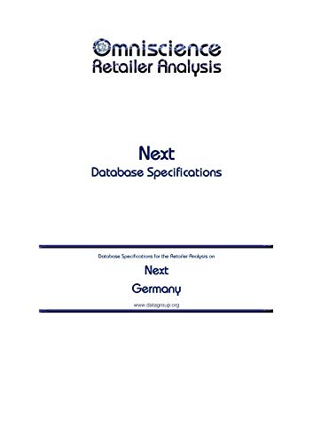 Next - Germany: Retailer Analysis Database Specifications (Omniscience Retailer Analysis - Germany Book 70074) (English Edition)