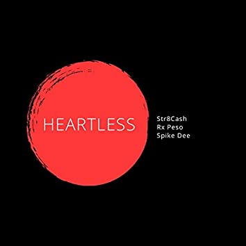 Heartless (feat. RxPeso & Spike Dee)