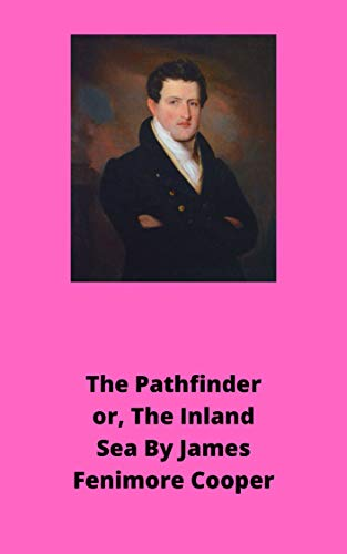 The Pathfinder or, The Inland Sea (English Edition)