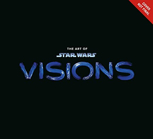 Compare Textbook Prices for The Art of Star Wars: Visions  ISBN 9781506728513 by Lucasfilm Ltd.