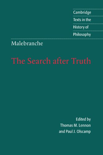 The Search after Truth: With Elucidations of The Search after Truth (Cambridge Texts in the History of Philosophy)