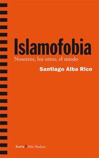Islamofobia: Nosotros, los otros, el miedo (Más Madera)