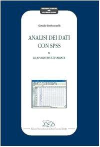 Analisi dei dati con SPSS II. Le analisi multivariate