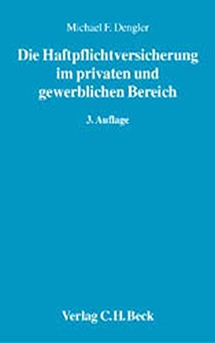 Die Haftpflichtversicherung im privaten und gewerblichen Bereich: Ein Arbeitshandbuch für Schulung und Praxis (Aktuelles Recht für die Praxis) - Partnerlink