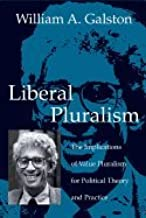Liberal Pluralism (02) by Galston, William A [Paperback (2002)]
