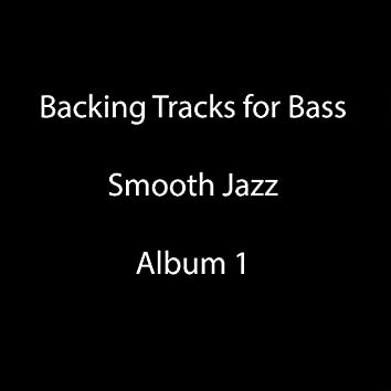 Backing Tracks for Bass. Smooth Jazz. Album 1