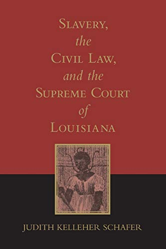 Compare Textbook Prices for Slavery, the Civil Law, and the Supreme Court of Louisiana Southern Literary Studies Revised Edition ISBN 9780807121658 by Schafer, Judith Kelleher