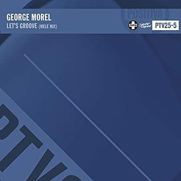 Let's Groove (Melé Mix)