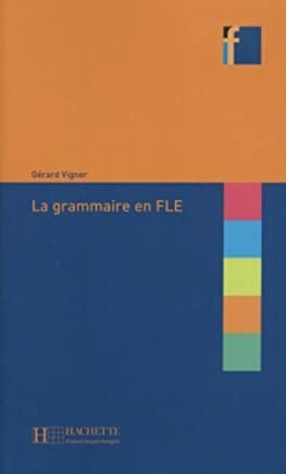 La Grammaire En Fle (English and French Edition) by Gerard Vigner(2014-12-01)